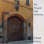 Penguin Cafe Orchestra - A Brief History (2001) CD New Mint