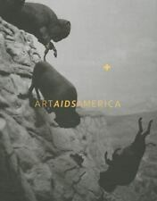 ART AIDS AMERICA - KATZ, JONATHAN DAVID/ HUSHKA, ROCK/ ARNING, BILL/ CASTIGLIA,