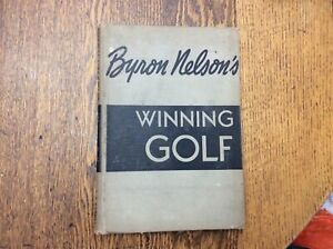 BYRON NELSON'S WINNING GOLF - Hardcover Book ~SIGNED~1946  First edition