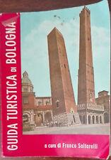 Guida turistica di Bologna - Franco Saltarelli - A. Fioravanti,1963 - A