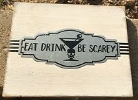 "Wood And Metal Plaque Sign ""Eat Drink Be Scary"" Steampunk 12 X 10"" Oddity"