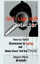 Liar Detector: How To Tell If Someone Is Lying And Make Them Tell The Truth