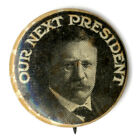 Rare 1912 Theodore Roosevelt OUR NEXT PRESIDENT Bull Moose Pinback Button