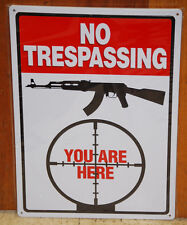 #61427 No Trespassing You Are Here Tin Sign