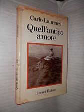 QUELL ANTICO AMORE Carlo Laurenzi Narrativa Rusconi 1972 libro romanzo narrativa