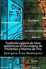Tradición Egipcia de Islas Atlánticas en Los Mapas de Ptolemeo y Marino de...