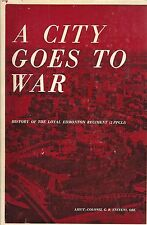 A City Goes To War (History Of the Loyal Edmonton Regiment 3 PPCLI)