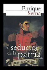 El Seductor De La Patria by Enrique Serna