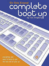 Complete Boot Up: Everything You Need to Know to Get the Best Out of Your PC, Ma