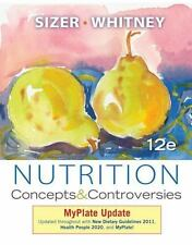 Nutrition Concepts and Controversies by Frances Sizer Ellie Whitney 12th Edition