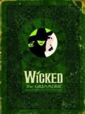 Wicked : The Grimmerie, a Behind-the-Scenes Look at the Hit Broadway Musical