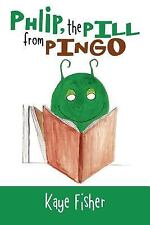 Phlip, the Pill from Pingo (Paperback or Softback)