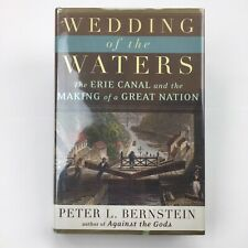 Wedding of the Waters, The Erie Canal Making of a Great Nation - Berstein