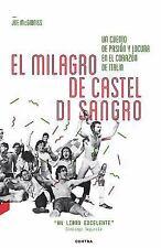 El Milagro de Castel Di Sangro : Un Cuento de Pasión y Locura en el Corazón...