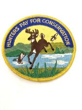 Pennsylvania Fish Game Commission Hunters Pay For Conservation Hunting Patch PA
