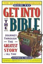 How to Get Into the Bible by Miller, Stephen M.