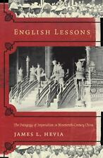 English Lessons: The Pedagogy of Imperialism in Nineteenth-Century China by Hev