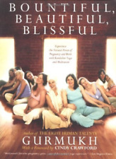 Gurmukh Kaur Khalsa-Bountiful, Beautiful, Blissful BOOK NEW
