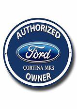Ford Cortina MK3, autorisierter Ford Cortina Mk3 Besitzer rund Metall Schild