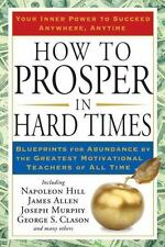 How to Prosper in Hard Times: Blueprints for Abundance by the Greatest Motivatio