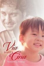 Via Dalla Cina by Roberto G. Ferrari (2013, Paperback)