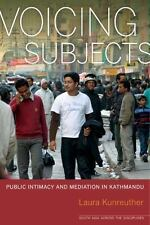NEW - Voicing Subjects: Public Intimacy and Mediation in Kathmandu