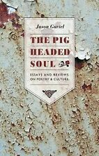 The Pigheaded Soul: Essays and Reviews on Poetry and Culture-ExLibrary