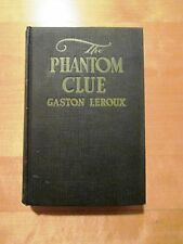 Gaston Leroux. The Phantom Clue.  1st American Edition  1926.  Macaulay.