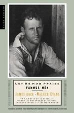 Let Us Now Praise Famous Men: The American Classic, in Words and Photographs, of