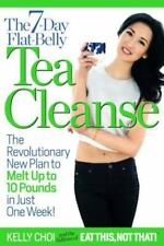 The 7-Day Flat-Belly Tea Cleanse: The Revolutionary New Plan to Melt Up to 10 Po