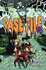 Case File 13 #2: Making The Team: By J. Scott Savage