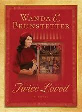Twice Loved by Wanda E Brunstetter (Hardback)