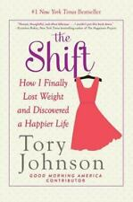 The Shift: How I Finally Lost Weight and Discovered a Happier Life Johnson, Tor