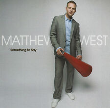 Matthew West - Something to Say CD 2008 Sparrow Records [SPD 84520]