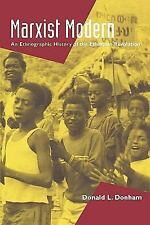 Marxist Modern : An Ethnographic History of the Ethiopian Revolution by...