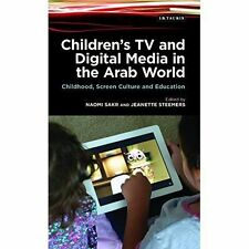 Childrens TV and Digital Media in the Arab World: Childhood, Screen Culture and