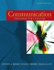 Communication: Principles for a Lifetime, 3rd Edition Steven A. Beebe, Susan J.