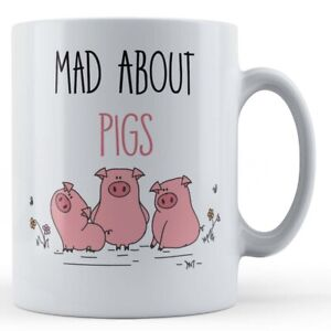 """Pig Lover """"Mad About Pigs"""" - Gift Mug"""