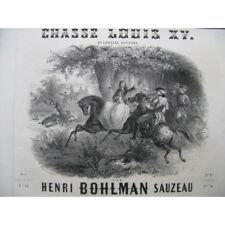 BOHLMAN SAUZEAU Henri Chasse Louis XV Piano ca1854 partition sheet music score