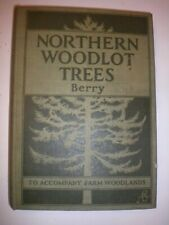Northern Woodlot Trees To Accompany Farm Woodlands/ James Berry 1st Edition 1924
