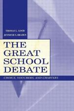 The Great School Debate: Choice, Vouchers, and Charters by Good, Thomas L., Bra