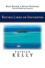 Retiro Libre de Impuestos by Patrick Kelly (2010, Paperback)