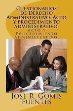Cuestionarios de Derecho Administrativo : Acto y Procedimiento Administrativo...
