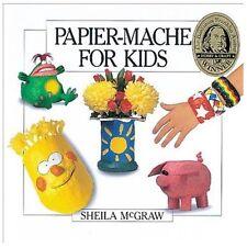 NEW - Papier-Mache for Kids by McGraw, Sheila