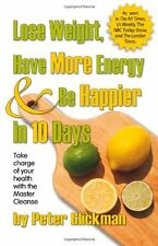 Lose Weight, Have More Energy & Be Happier in 10 Days, Second Edition by Peter G