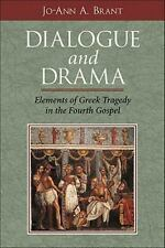 Dialogue and Drama : Elements of Greek Tragedy in the Fourth Gospel by Jo-Ann...