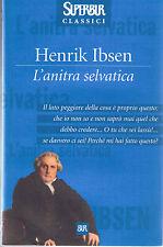 L'anitra selvatica - Henrik Ibsen - Libro nuovo in Offerta!