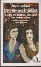 Devotion and Disorder by Marie Cardinal A Story of Addiction, Obsession and Ma