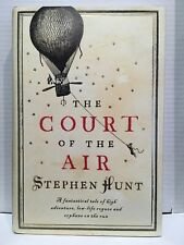 the Court of the Air par Stephen Hunt 1st edition couverture cartonnée signé ,