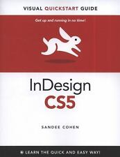 InDesign CS5 for Macintosh and Windows: Visual QuickStart Guide Cohen, Sandee P